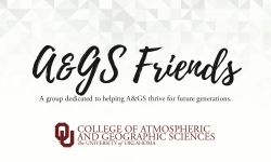 A&GS Friends. A group dedicated to helping A&GS thrive for future generations. OU College of Atmospheric and Geographic Sciences. The University of Oklahoma.