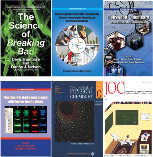 Collage of 6 Publications from Dr. Nelson, which include the following titles: The Science of Breaking Bad, Diversity in the Scientific Community Volumn 1, Hollywood Chemistry, Fluorine-Related Nanoscience with Energy Applications, The Journal of Physical Chemistry, and the Journal of Organic Chemistry.