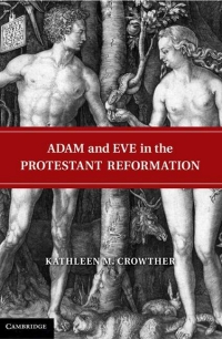 Book cover for Adam and Eve in the Protestant Reformation by Kathleen Crowther