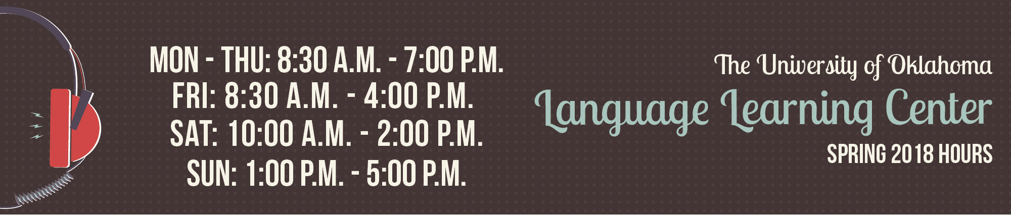 The Language Learning Center's Spring Hours of Operation