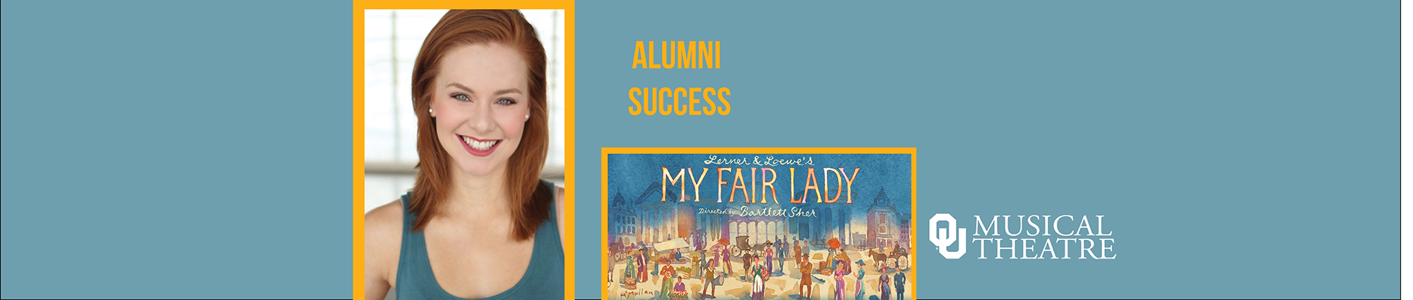 Sarah Quinn Taylor, OUMT 2016, is performing on the National Tour of My Fair Lady.