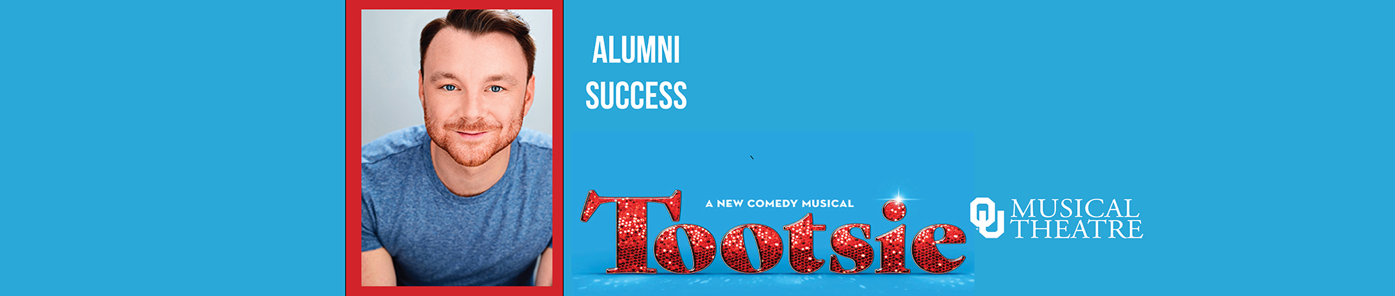 Barry Busby, OUMT '08, has been performing in Tootsie on Broadway.