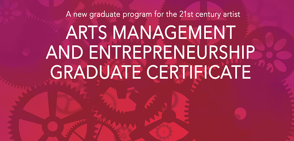 Arts Mgmt. and Entrepreneurship graduate certificate