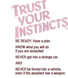 Trust Your Instincts (TM). Be Ready. Have a plan. Know what you will do if you are assaulted.